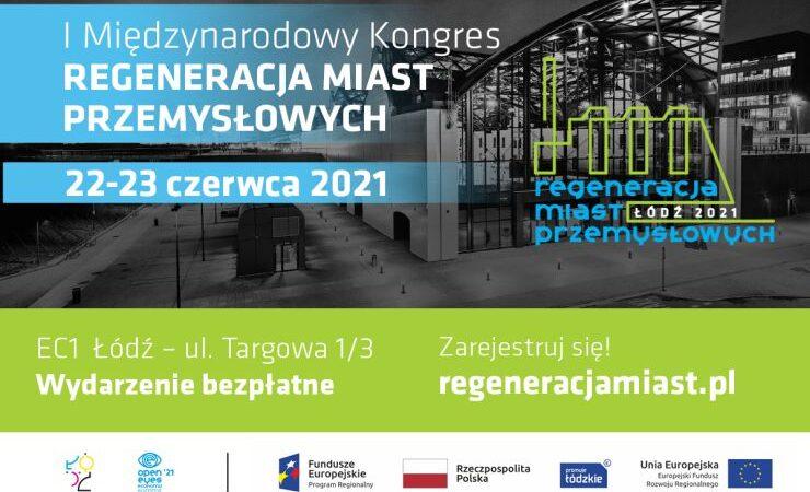 NASZ PATRONAT: I Międzynarodowy Kongres Regeneracji Miast Przemysłowych w formule hybrydowej. Trwa rejestracja